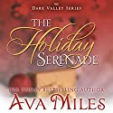 The Holiday Serenade: Dare Valley, Book 4 (       UNABRIDGED) by Ava Miles Narrated by Em Eldridge