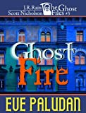 img - for Ghost Fire (Ghost Files #3) book / textbook / text book