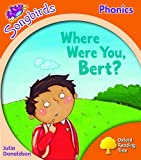 Oxford Reading Tree: Stage 6: Songbirds: Where Were You, Bert?