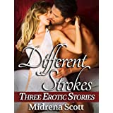 Different Strokes (Three Erotic Stories)di Midrena Scott