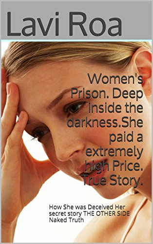 Book: Women's Prison - How She was Deceived Her secret story THE OTHER SIDE Naked Truth by Lavi Roa