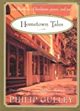 Hometown Tales: Recollections of Kindness, Peace and Joy (0060006307) by Gulley, Philip
