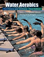 Water Aerobics for Fitness and Wellness Wadsworth by Spitzer