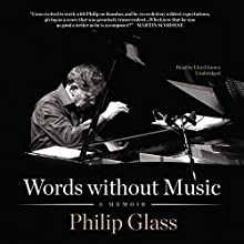 Words Without Music: A Memoir (       UNABRIDGED) by Philip Glass Narrated by Lloyd James