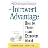The Introvert Advantage: How to Thrive in an Extrovert Worldby Marti Olsen Laney Psy.D.