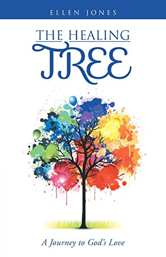The Healing Tree: A Journey to God's Love