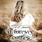 If Forever Comes: The Regret Series (       UNABRIDGED) by A. L. Jackson Narrated by Andi Arndt