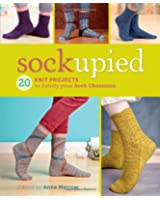 Sockupied: 20 Knit Projects to Satisfy Your Sock Obsession