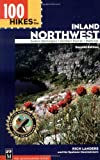 100 Hikes in the Inland Northwest: Eastern Washington, Northern Rockies, Wallowas