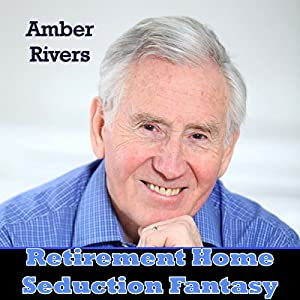 Retirement Home Seduction Fantasy: Taboo Forced Love | [Amber Rivers]