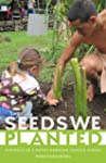 The Seeds We Planted: Portraits of a...