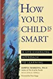 img - for How Your Child Is Smart: A Life-Changing Approach to Learning book / textbook / text book