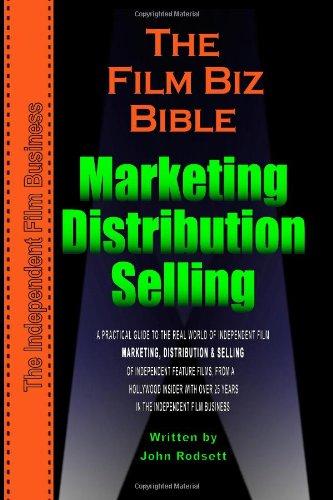 The Film Biz Bible - Distribution,Selling & Marketing