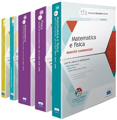 TFA. Classe A049-A038-A047 per prove scritte e orali. Manuali di teoria ed esercizi di matematica e fisica... Kit completo. Con software di simulazione