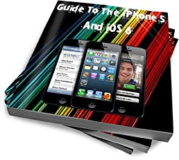Guide To The iPhone 5 and iOS 6