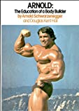 img - for Arnold: The Education of a Bodybuilder book / textbook / text book