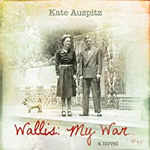Wallis: My War: A Novel | [Kate Auspitz]