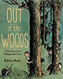 img - for A True Story of an Unforgettable Event Out of the Woods (Hardback) - Common book / textbook / text book