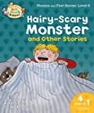 Oxford Reading Tree Read With Biff, Chip, and Kipper: Hairy-scary Monster & Other Stories: Level 6 Phonics and First Stories (0192734377) by Roderick Hunt