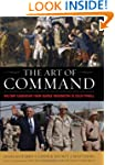The Art of Command: Military Leadersh...