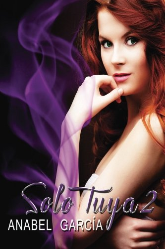 Solo Tuya II: Amor y pasión: Volume 2