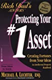 Protecting Your #1 Asset: Creating Fortunes from Your Ideas (Rich Dad's Advisors) (0446678317) by Michael A. Lechter
