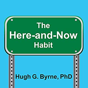 The Here-and-Now Habit Audiobook