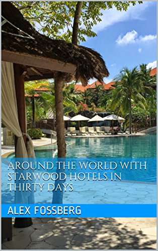 around-the-world-with-starwood-hotels-in-thirty-days-english-edition