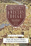 img - for Christianity & Western Thought, Volume 1: From the Ancient World to the Age of Enlightenment book / textbook / text book