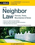 img - for Neighbor Law: Fences, Trees, Boundaries & Noise book / textbook / text book