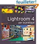 Lightroom 4 par la pratique. Tous les...