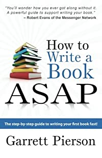 How To Write A Book ASAP: The Step-by-Step Guide to Writing Your First Book Fast! download ebook