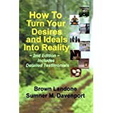 How To Turn Your Desires And Ideals Into Reality ~ Sumner M. Davenport