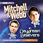 Mitchell & Webb in Daydream Believers | David Mitchell,Robert Webb