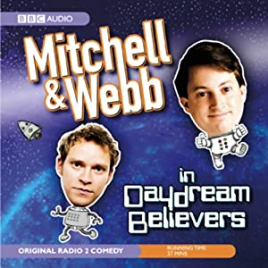 Mitchell & Webb in Daydream Believers Radio/TV Program