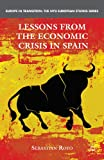 Lessons from the Economic Crisis in Spain (Europe in Transition: The NYU European Studies)