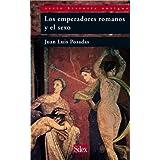 Los emperadores romanos y el sexo (Serie HIstoria Antigua)