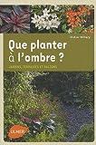 echange, troc Didier Willery - Que planter à l'ombre ? : Jardins, terrasses et balcons