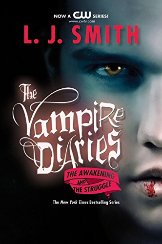 The Awakening/The Struggle (Vampire Diaries, Books 1-2), Smith, L. J.
