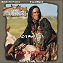 Iron Warrior: Wilderness Series, Book 19 Audiobook by David Thompson Narrated by Rusty Nelson