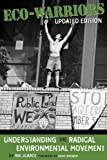 Eco-Warriors: Understanding the Radical Environmental Movement