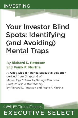 Your Investor Blind Spots: Identifying (and Avoiding) Mental Traps (Wiley Global Finance Executive Select)