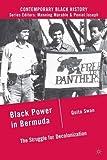 Black Power in Bermuda: The Struggle for Decolonization (Contemporary Black History)