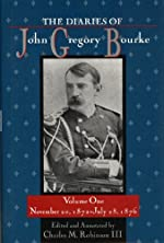 Diaries of John Gregory Bourke Volume 1: November 20, 1872--July 28, 1876 - Hardcover