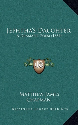 Jephtha's Daughter: A Dramatic Poem (1834)
