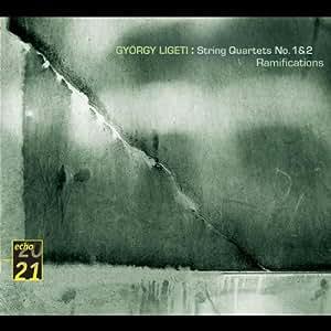 Ligeti - Quatuors à cordes n° 1 & 2 / Ramifications (Coll. 20/21 Echo)