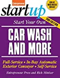 Start Your Own Car Wash and More: Full-Service, In-Bay Automatic, Exterior Conveyor, Self-Service (StartUp Series)