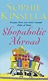 Shopaholic Abroad: (Shopaholic Book 2) Sophie Kinsella