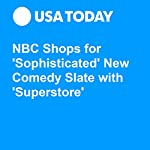 NBC Shops for 'Sophisticated' New Comedy Slate with 'Superstore' | Patrick Ryan