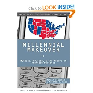 Download Millennial Makeover: MySpace, YouTube, and the Future of American Politics